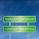 Don't Confuse Content Marketing and Thought Leadership
