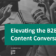 Elevating the Content Conversation